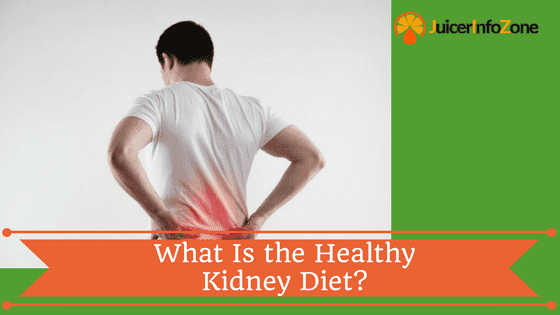 What Is the Healthy Kidney Diet?